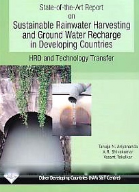 State-of-the-Art Report on Sustainable Rainwater Harvesting and Ground Water Recharge in Developing Countries: HRD and Technology Transfer