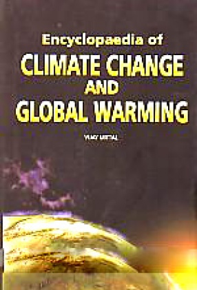 Encyclopaedia of Climate Change and Global Warming (In 5 Volumes)