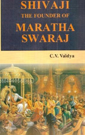Shivaji, The Founder of Maratha Swaraj