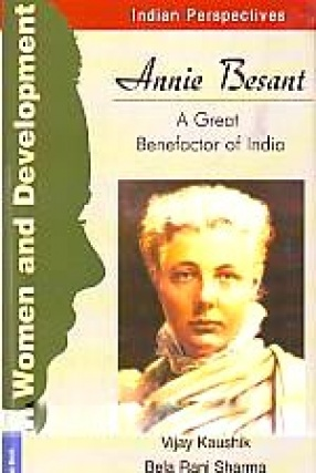 Women and Development: Indian Perspectives: Annie Besant: A Great Benefactor of India