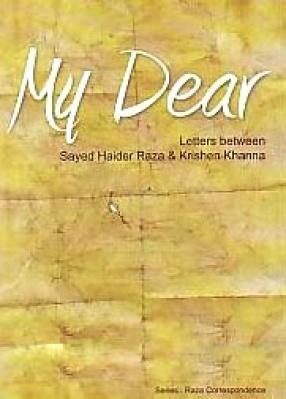 My dear: Letters Between Sayed Haider Raza & Krishen Khanna