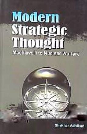 Modern Strategic Thought: Machiavelli to Nuclear Warfare