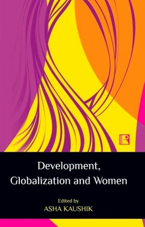 Development, Globalization and Women: Revisiting the Issues