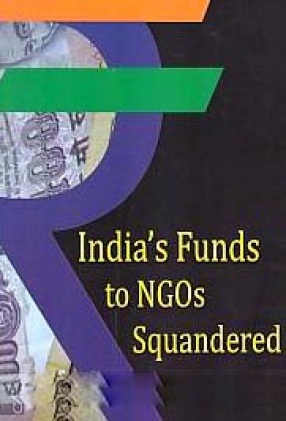India's Funds to NGOs Squandered