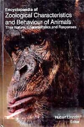 Encyclopaedia of Zoological Characteristics and Behaviour of Animals: Their Nature, Characteristics and Responses (In 4 Volumes)