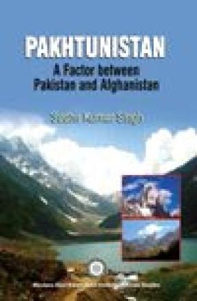 Pakhtunistan: A Ffactor Between Pakistan and Afghanistan