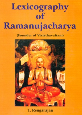 Lexicography of Ramanujacharya: Founder of Visisthavaitam
