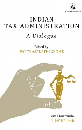 Indian Tax Administration: A Dialogue