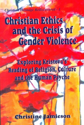 Christian Ethics and the Crisis of Gender Violence: Exploring Kristeva's Reading of Religion, Culture and the Human Psyche