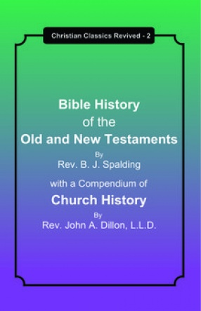 Bible History of the Old and New Testaments: With a Compendium of Church History