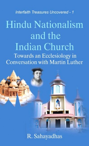 Hindu Nationalism and the Indian Church: Towards an Ecclesiology in Conversation with Martin Luther