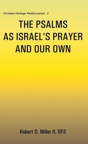 The Psalms as Israel's Prayer and Our Own