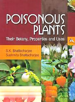 Poisonous Plants: Their Botany, Properties and Uses (In 2 Volumes)