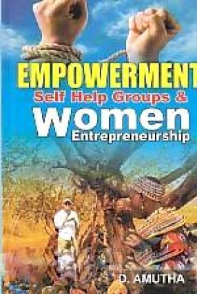 Empowerment of Self Help Groups and Women Entrepreneurship