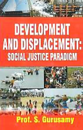 Development and Displacement: Social Justice Paradigm