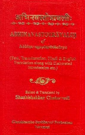 Abhinavastotravalih of Abhinavaguptapadacarya: Text, Transliteration, Hindi & English Translation along with Elaborated Introduction, Etc