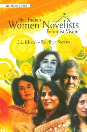 Five Indian Women Novelists: Feminist Vision