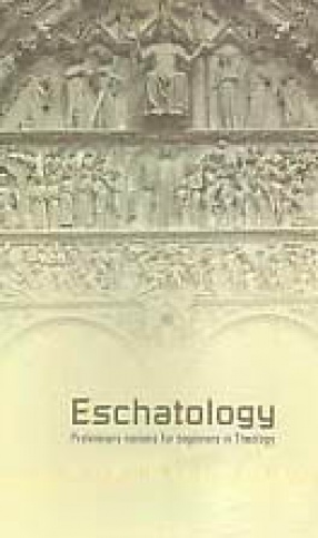Eschatology: Preliminary Notions for Beginners in Theology