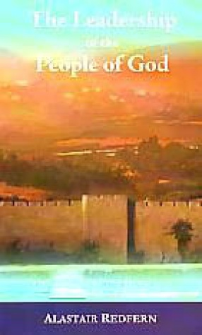 The Leadership of the People of God: A Study of I and II Kings