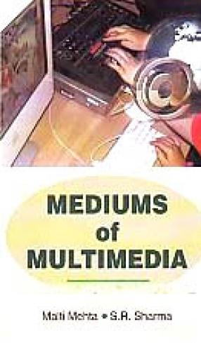 Mediums of Multimedia