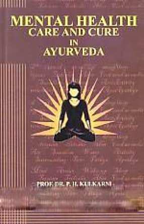 Mental Health Care and Cure in Ayurveda