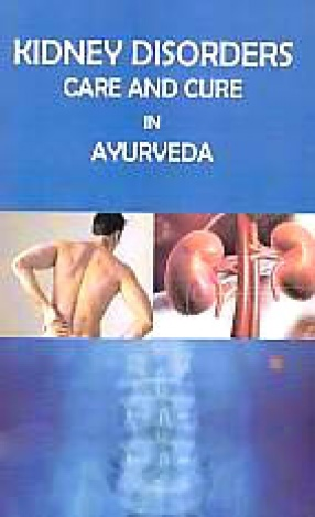 Kidney Disorders: Care and Cure in Ayurveda