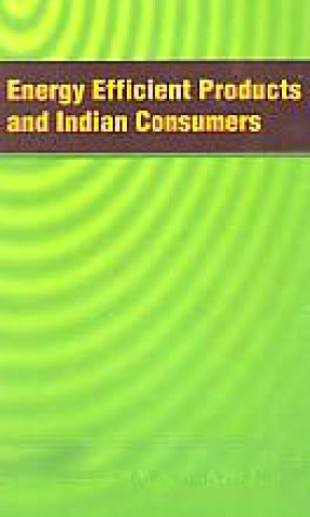 Energy Efficient Products and Indian Consumers