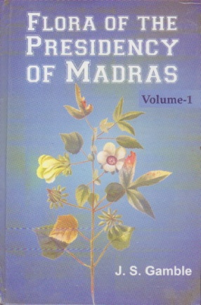 Flora of the Presidency of Madras (In 3 Volumes)