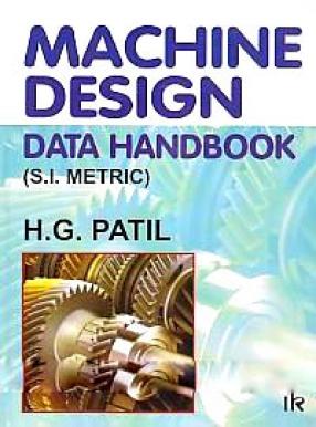 Machine Design Data Handbook: (S.I. Metric)
