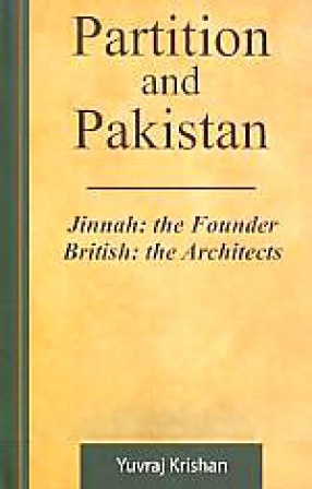 Partition and Pakistan: Jinnah: the Founder, British: the Architects