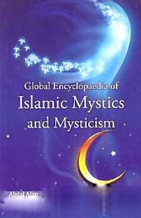 Global Encyclopaedia of Islamic Mystics and Mysticism