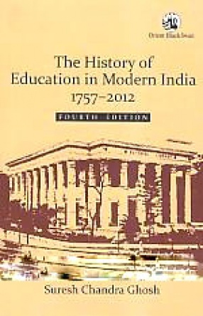 The History of Education in Modern India, 1757-2012