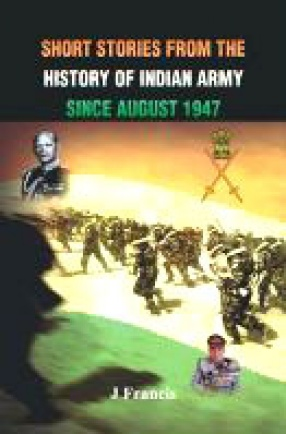 Short Stories from the History of Indian Army Since August 1947