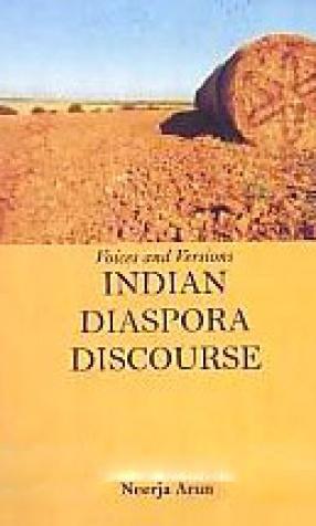 Voices and Versions: Indian Disaspora [i.e. Diaspora] discourse