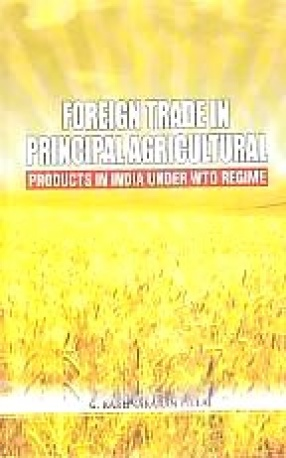 Foreign Trade in Principal Agricultural Products in India Under WTO Regime