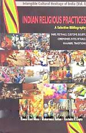 Indian Religious Practices: A Selective Bibliography: Fairs, Festivals, Customs, Beliefs, Ceremonies, Rites, Rituals, Manners, Traditions