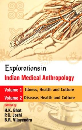 Explorations in Indian Medical anthropology: Essays in Honour of Professor R.K. Mutatkar (In 2 Volumes)