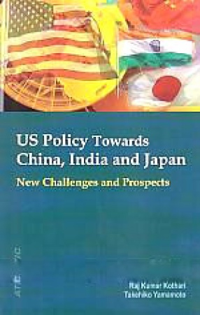 US Policy Towards China, India and Japan: New Challenges and Prospects
