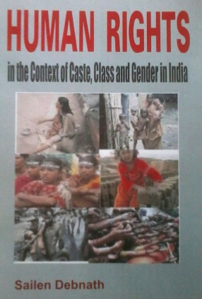 Human Rights in the Context of Caste, Class and Gender in India