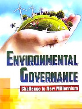 Environmental Governance: Challenge to New Millennium