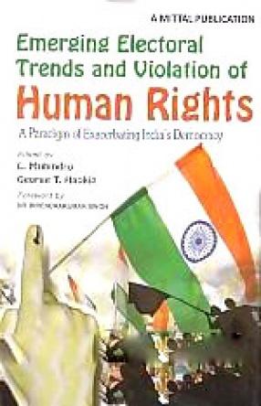 Emerging Electoral and Violation of Human Rights: A Paradigm of Exacerbating India's Democracy