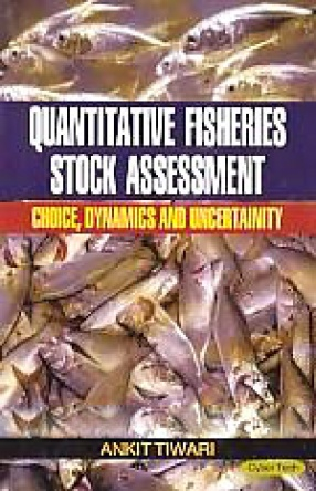 Quantitative Fisheries Stock Assessment: Choice, Dynamics and Uncertainity