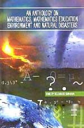 An Anthology on Mathematics, Mathematics Education, Environment and Natural Disasters