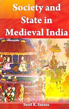 Society and State in Medieval India