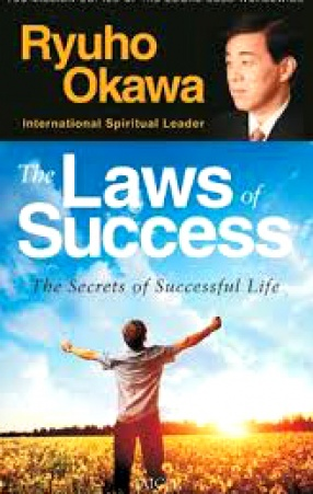 The Laws of Success: The Secrets of a Successful Life