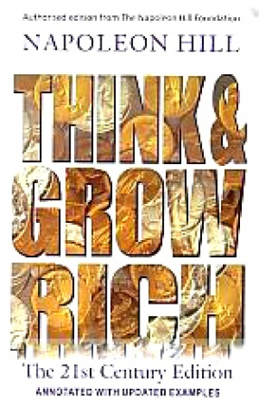 Think and Grow Rich: The 21st Century Edition Annotated with Updated Examples
