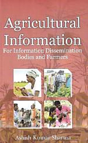 Agricultural Information: For Information Dissemination Bodies and Farmers