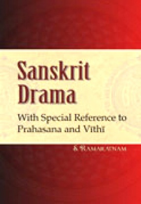 Sanskrit Drama: With Special Reference to Prahasana and Vithi