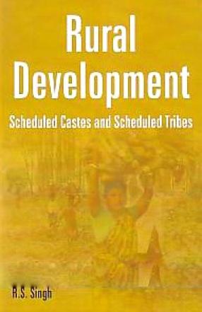 Rural Development: Scheduled Castes and Scheduled Tribes