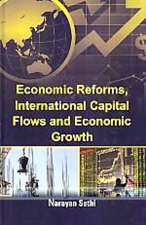 Economic Reforms, International Capital Flows and Economic Growth